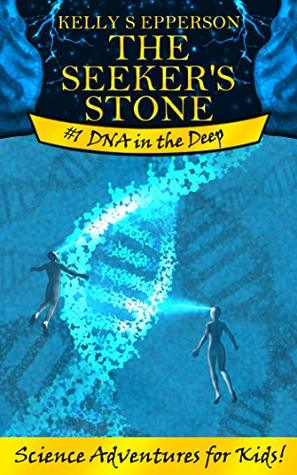 The Seeker's Stone (DNA in the Deep #1)