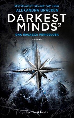 Una Ragazza Pericolosa (The Darkest Minds, #2)