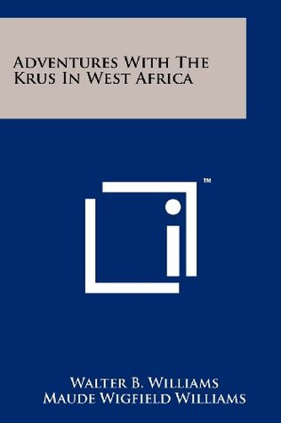 Adventures with the Krus in West Africa