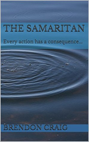 The Samaritan: Every action has a consequence...