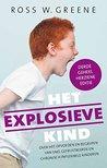 Het explosieve kind: over het opvoeden en begrijpen van snel gefrustreerde, chronisch inflexibele kinderen