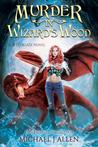 Murder in Wizard's Wood (Bittergate #1)
