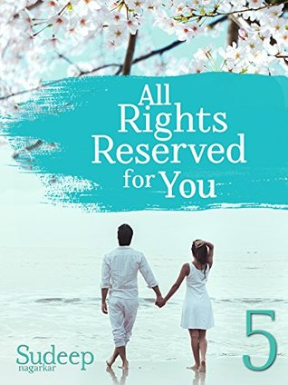 All Rights Reserved For You: Part 5: