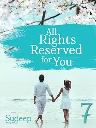 All Rights Reserved For You: Part 7: