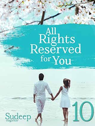 All Rights Reserved For You: Part 10: