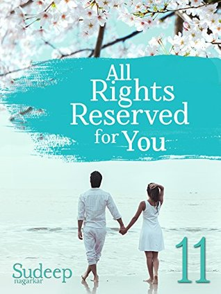 All Rights Reserved For You: Part 11:
