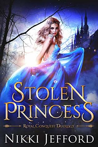 Stolen Princess: An Elf and Fae Fantasy Romance (Royal Conquest Book 1)