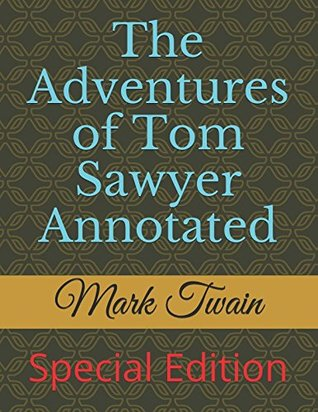 The Adventures of Tom Sawyer Annotated: Special Edition