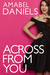 Across From You by Amabel Daniels
