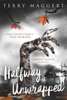 Halfway Unwrapped by Terry Maggert