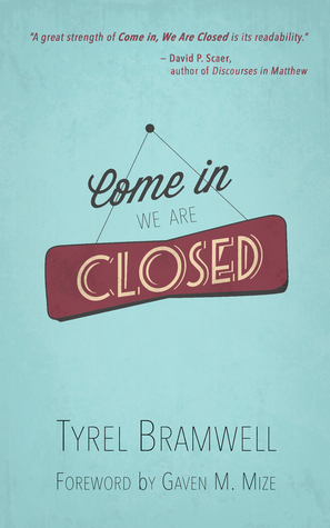 Come in, We Are Closed