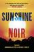 Sunshine Noir by Annamaria Alfieri