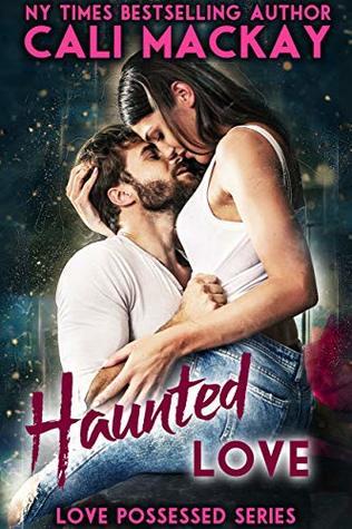 Haunted Love (Love Possessed Book 1)