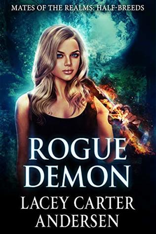 Rogue Demon (Mates of the Realms: Half-Breeds #1)