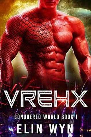 Vrehx (Conquered World, #1)