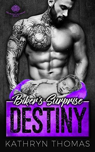 Biker's Surprise Destiny: A Bad Boy Motorcycle Club Romance (The Bloody Pagans MC Book 3)