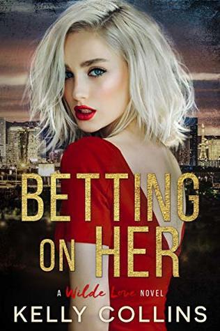 Betting On Her (A Wilde Love Novel Book 2)