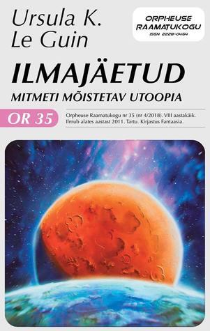 Ilmajäetud. Mitmeti mõistetav utoopia (Orpheuse raamatukogu #35)