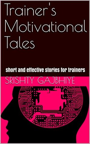 Trainer's Motivational Tales: short and effective stories for trainers (Basics Book 1)