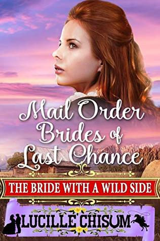 The Mail Order Brides of Last Chance: The Bride with a Wild Side