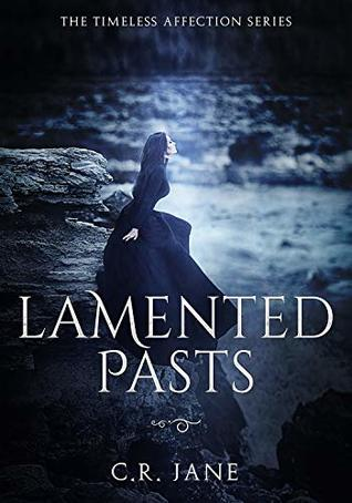 Lamented Pasts by C.R. Jane