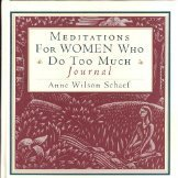 Meditations for Women Who Do Too Much Journal