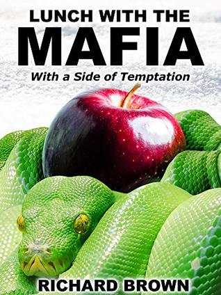 Lunch With The Mafia: With a Side of Temptation
