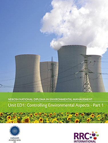 NEBOSH National Diploma in Environmental Management: Unit ED1 Controlling Environmental Aspects & Unit NDEM2 Environmental Regulation- Text Books