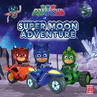 Super Moon Adventure: A PJ Masks picture book
