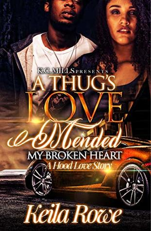 A Thug's Love Mended My Broken Heart : A Hood Love Story
