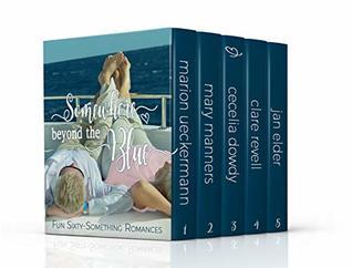 Somewhere Beyond the Blue: Fun sixty-something romances