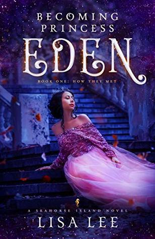 Becoming Princess Eden: Book One: How They Met (Seahorse Island 1)