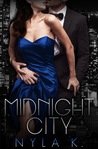 Midnight City (Part 1 in The Midnight City Series) by Nyla K