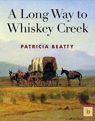A Long Way to Whiskey Creek: Historical Fiction for Teens