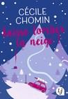 Laisse tomber la neige by Cécile Chomin
