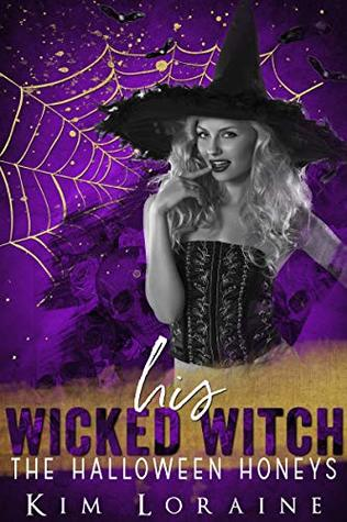 His Wicked Witch (The Halloween Honeys, #1)