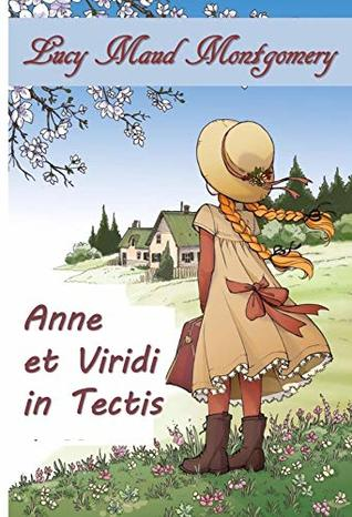 Anne Viridis Tectum: Anne of Green Gables, Latin edition