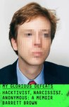 My Glorious Defeats by Barrett Brown