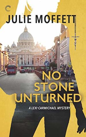No Stone Unturned (Lexi Carmichael Mystery #11)