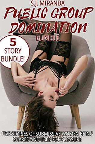 Public Group Domination Bundle: Five Stories of Submissive Women Being Shared and Used for Pleasure