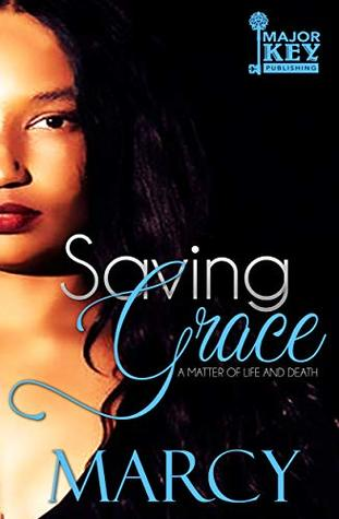 Saving Grace: A Matter of Life and Death (Amazing Grace Book 2)