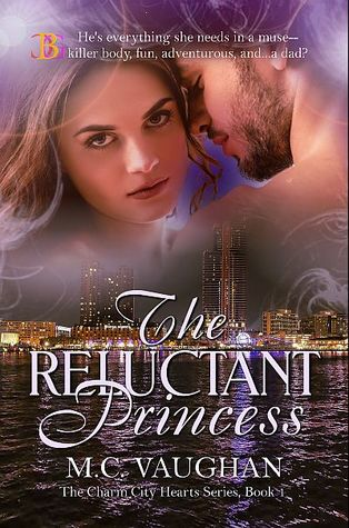 The Reluctant Princess (The Charm City Hearts Book 1)