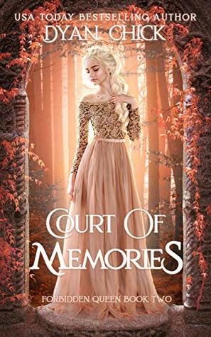 Court of Memories: Why Choose Fantasy Romance Book 2 (Forbidden Queen)