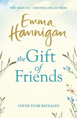 The Gift of Friends by Emma Hannigan