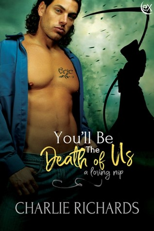 You'll be the Death of Us (A Loving Nip #17)