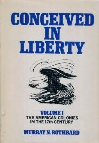 Conceived in Liberty (The American Colonies in the 17th Century, Vol 1)