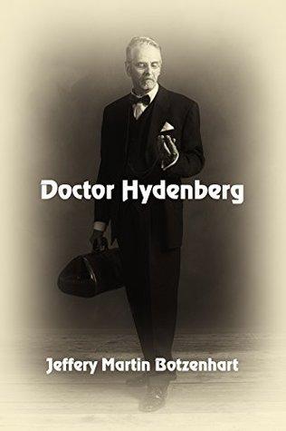 Doctor Hydenberg by Jeffery Martin Botzenhart