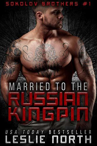 Married to the Russian Kingpin (Sokolov Brothers Book 1)