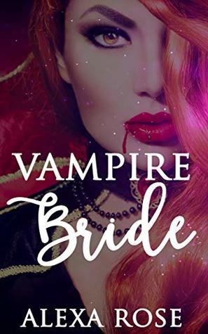 Vampire Bride (Snowbush Falls Book 1003)