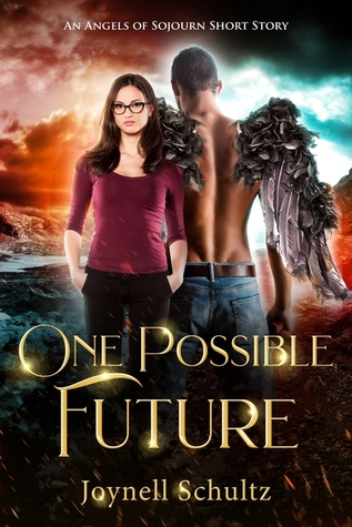 One Possible Future (An Angels of Sojourn Short Story)